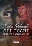 Gli occhi nel paranormale Libro di  Sandra Pietruccetti