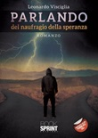 Parlando del naufragio della speranza Libro di  Leonardo Visciglia