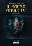 Il sacro amuleto Libro di  Alessia Maggio