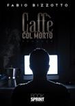 Caffè col morto Libro di  Fabio Bizzotto