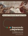 Imparando dall'esperienza. Testo-atlante di igiene orale Ebook di  Antonella Tani Botticelli, Antonella Tani Botticelli
