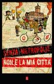 Senza Metropoliz non è la mia città Ebook di  Giorgio De Finis, Irene Di Noto