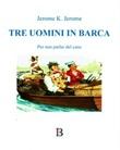 Tre uomini in barca Ebook di  Jerome K. Jerome