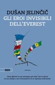 Gli eroi invisibili dell'Everest Ebook di  Dusan Jelincic