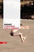 Litigando con il mondo Ebook di  Ivo Andríc