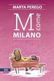M come Milano Ebook di  Marta Perego