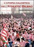 L'utopia calcistica dell'Athletic Bilbao Libro di  Simone Bertelegni