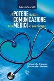 Il potere della comunicazione tra medico e paziente. Azioni che curano. Parole che aiutano Libro di  Roberto Scaruffi