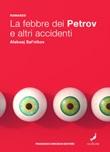 La febbre dei Petrov e altri accidenti Ebook di  Aleksej Salnikov