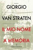 Il mio nome a memoria Ebook di  Giorgio Van Straten