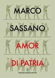 Amor di patria Ebook di  Marco Sassano