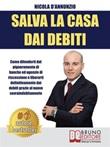 Salva la casa dai debiti Ebook di  Nicola D'annunzio, Nicola D'annunzio