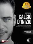 Calcio d'inizio Ebook di  Christian Calà, Christian Calà