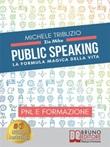 Public speaking. La formula magica della vita Ebook di  Michele Tribuzio, Michele Tribuzio