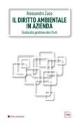 Il diritto ambientale in azienda. Guida alla gestione dei rifiuti Ebook di  Alessandro Zuco