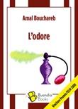 L'odore Libro di  Amal Bouchareb