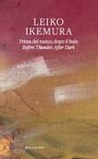 Leiko Ikemura. Prima del tuono, dopo il buio-Before thunder, after dark. Ediz. multilingue Libro di  Frank Boehm, Quinn Latimer, Alessandro Rabottini