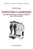 Inseguendo I Carabinieri. Beniamino Joppolo, ovvero la pratica della singolarità Libro di  Doriana Legge