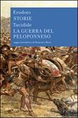 Le storie-La guerra del Peloponneso Libro di Erodoto,Tucidide