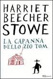 La capanna dello zio Tom. Ediz. integrale Libro di  Harriet B. Stowe