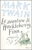 Le avventure di Huckleberry Finn. Ediz. integrale Libro di  Mark Twain