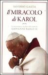 Il miracolo di Karol. Le testimonianze e le prove della santità di Giovanni Paolo II