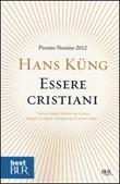 Essere cristiani Libro di  Hans Küng