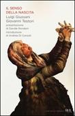 Il senso della nascita Libro di  Luigi Giussani, Giovanni Testori