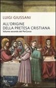 All'origine della pretesa cristiana. Volume secondo del PerCorso Libro di  Luigi Giussani