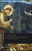 Il gioioso mendicante. Vita di Francesco d'Assisi Libro di  Louis Wohl