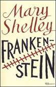 Frankenstein. Ediz. integrale Libro di  Mary Shelley
