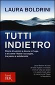 Tutti indietro. Storie di uomini e donne in fuga, e di come l'Italia li accoglie, tra paura e solidarietà Libro di  Laura Boldrini