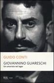 Giovannino Guareschi. Un umorista nel lager Libro di  Guido Conti
