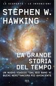 La grande storia del tempo. Guida ai misteri del cosmo Libro di  Stephen Hawking, Leonard Mlodinow