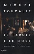 Le parole e le cose. Un'archeologia delle scienze umane Libro di  Michel Foucault