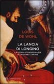 La lancia di Longino Libro di  Louis Wohl