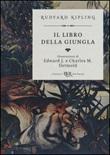 Il libro della giungla. Ediz. speciale Libro di  Rudyard Kipling