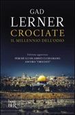 Crociate. Il millennio dell'odio Libro di  Gad Lerner