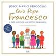 Caro papa Francesco. Il papa risponde alle lettere dei bambini Libro di Francesco (Jorge Mario Bergoglio)