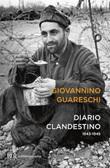 Diario clandestino (1943-1945) Libro di  Giovannino Guareschi