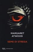 Seme di strega Libro di  Margaret Atwood