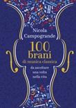 100 brani di musica classica da ascoltare una volta nella vita Libro di  Nicola Campogrande