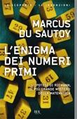 L'enigma dei numeri primi. L'ipotesi di Riemann, il più grande mistero della matematica Libro di  Marcus Du Sautoy
