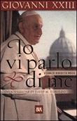 Io vi parlo di me Libro di Giovanni XXIII