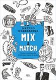 Mix & Match. Piccola enciclopedia di stili per capire la moda. Ediz. illustrata Ebook di  Matteo Guarnaccia