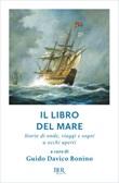 Il libro del mare. Storie di onde, viaggi e sogni a occhi aperti Ebook di