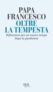 Oltre la tempesta. Riflessioni per un nuovo tempo dopo la pandemia Ebook di Francesco (Jorge Mario Bergoglio)