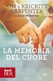 La memoria del cuore Ebook di  Kim Carpenter, Krickitt Carpenter, Dana Wilkerson