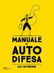 Manuale di autodifesa Ebook di  Luci Gutiérrez