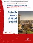 Crisi della banca e diritti dei creditori. Nuova ediz. Libro di  Pierre De Gioia Carabellese